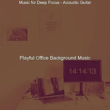 Music for Deep Focus - Acoustic Guitar