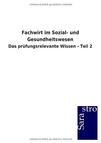 Fachwirt im Sozial- und Gesundheitswesen: Das prüfungsrelevante Wissen - Teil 2