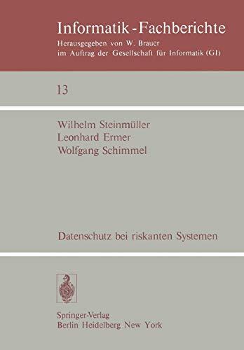 Datenschutz bei riskanten Systemen: Eine Konzeption entwickelt am Beispiel eines medizinischen Informationssystems (Informatik-Fachberichte (13), Band 13)