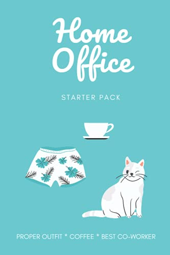Home Office Starter Pack Funny Notebook - Cat Edition: for those working from home