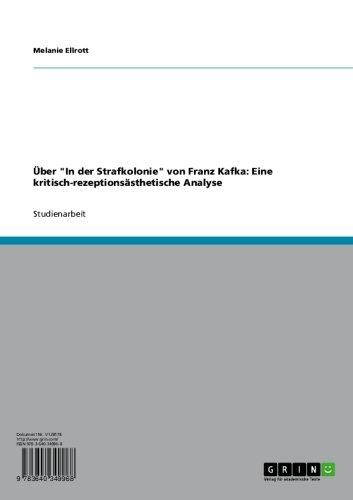 """Über \""""In der Strafkolonie\"""" von Franz Kafka: Eine kritisch-rezeptionsästhetische Analyse"""
