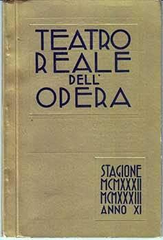 Teatro Reale dell Opera Stagione MCMXXXII MCMXXXIII Anno XI.