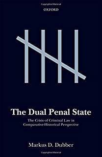 The Dual Penal State: The Crisis of Criminal Law in Comparative-Historical Perspective
