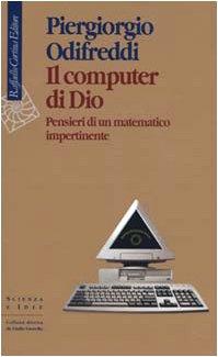 Il computer di Dio. Pensieri di un matematico impertinente