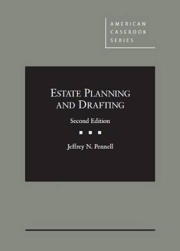 Estate Planning and Drafting (American Casebook Series)