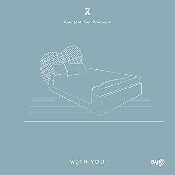 With You (feat. Sam Prestwich)
