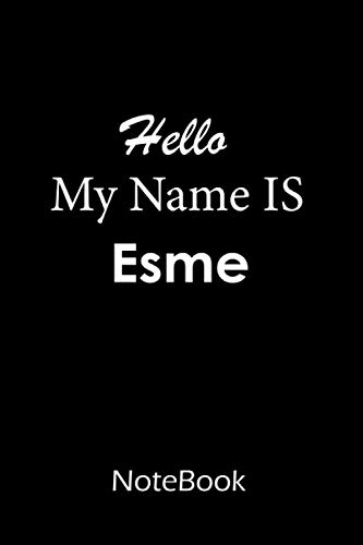 Esme : Notebook / journal : This NoteBook is For Esme: lined paper notebook 6*9, 110 pages.