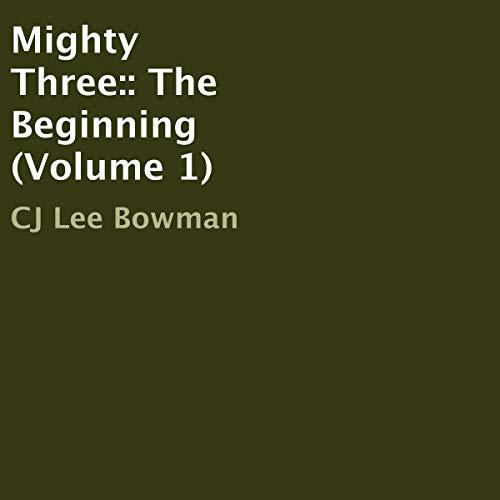 Mighty Three, Volume 1: The Beginning audiobook cover art
