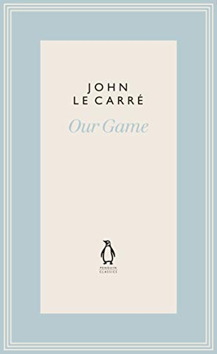 Our Game (The Penguin John le Carré Hardback Collection)