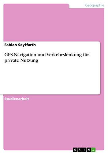 GPS-Navigation und Verkehrslenkung für private Nutzung (German Edition)