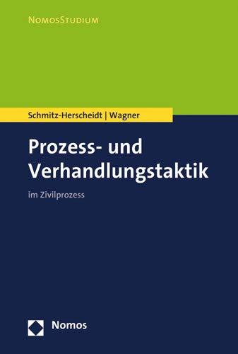 Zivilprozess- und Verhandlungstaktik: Im Zivilprozess