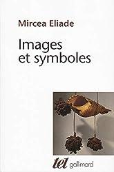 Images et symboles - Essais sur le symbolisme magico-religieux de Mircea Eliade