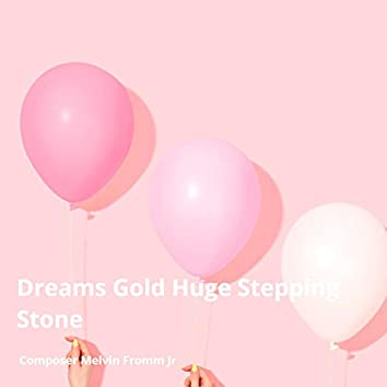 Dreams Gold Huge Stepping Stone