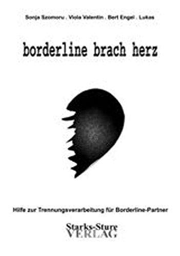 Borderline brach herz - Hilfe zur Trennungsverarbeitung für Borderline-Partner