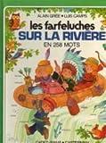 Les farfeluches sur la riviere en 258 mots
