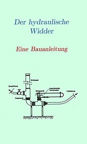 Der hydraulische Widder: Bauanleitung für einen hydraulischen Widder