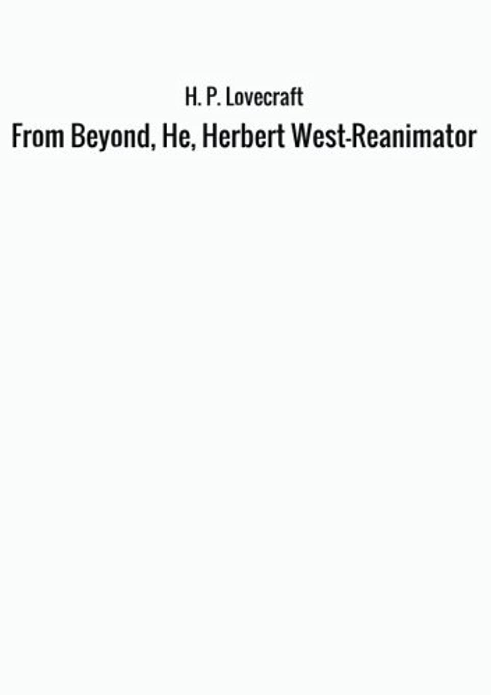 遵守する白菜準拠From Beyond, He, Herbert West—Reanimator