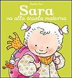 Sara va alla scuola materna. Ediz. a colori