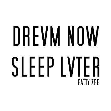 DREVM NOW SLEEP LVTER