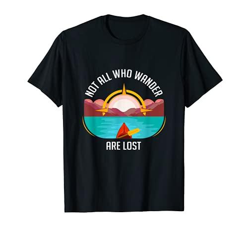 No todos los que pasean están perdidos brújula de kayak de verano Camiseta