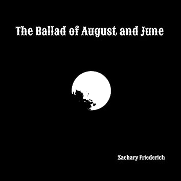 The Ballad of August and June