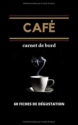 Café Carnet de Bord 60 Fiches de dégustation: Journal de dégustation Café | 129 pages | 60 fiches de dégustation à compléter | 12,7 x 20,32 cm | Couverture Souple
