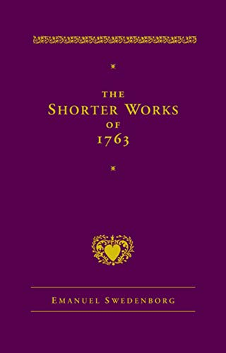 The Shorter Works of 1763: The Lord Sacred Scripture Life Faith Supplements (New Century Edition)