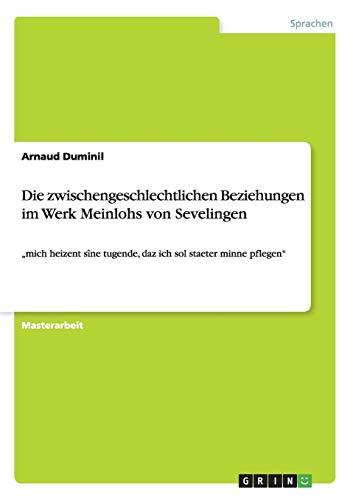 Die zwischengeschlechtlichen Beziehungen im Werk Meinlohs von Sevelingen: