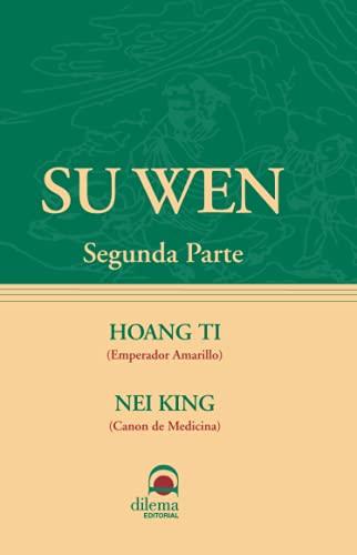 SU WEN 2: Segunda Parte (Spanish Edition)