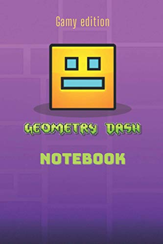 Geometry Dash Journal for Writing: 6 x 0.29 x 9 inches , Lined With More than 100 Pages, Notes and...