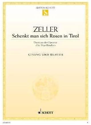Schenkt Man sich Rosen in Tirol–arrangiamento per canto–Alta Voce (High Voice)–Pianoforte [Note musicali/holzweißig] Compositore: Zeller Carl