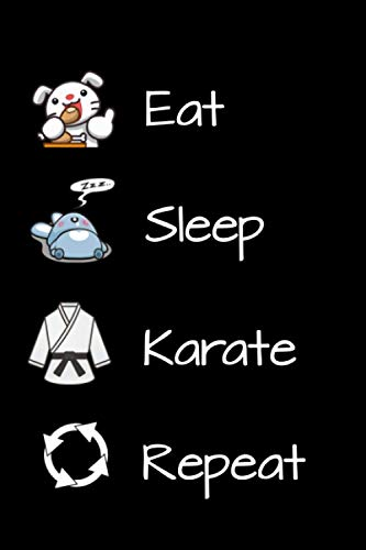 Eat Sleep Karate Repeat: Wide Ruled Notebook Gift For Karate Lovers - Perfect Notebook Gift for School, Home or Work - 6 x 9 Inches - 110 Pages - Karate Lovers Diary