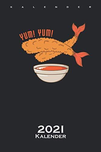 fritierte Shrimps Kalender 2021: Jahreskalender für Feinschmecker und Fans der asiatischen Küche