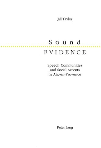 Sound Evidence: Speech Communities and Social Accents in AIX-En-Provence PDF Books