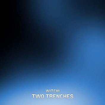 Two Trenches