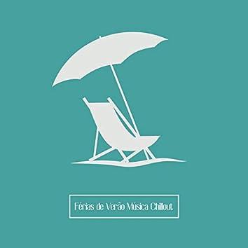 Férias de Verão Música Chillout - Ritmos Calmos de Verão para Relaxamento Profundo e Descanso Feliz