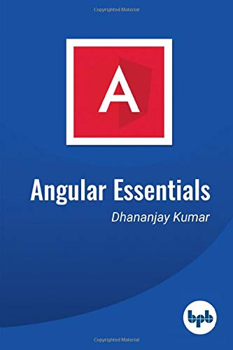 Angular Essentials: The Essential Guide to Learn Angular