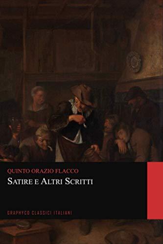 Satire e Altri Scritti (Graphyco Classici Italiani)