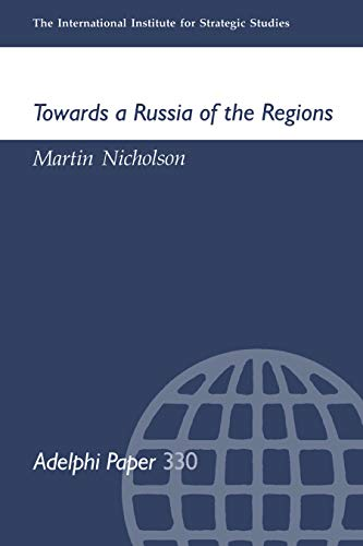 Towards a Russia of the Regions (Adelphi series) (English Edition)