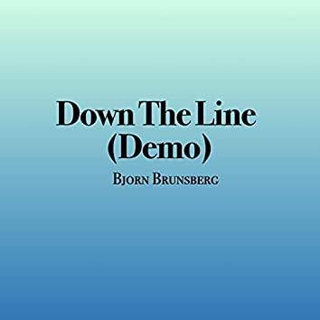 Down the Line (Demo)