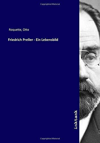 Friedrich Preller - Ein Lebensbild