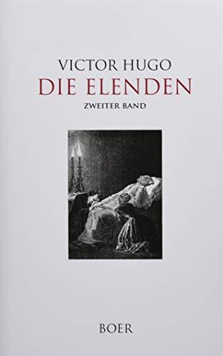 Die Elenden Band 2: Aus dem Französischen übersetzt von Paul Wiegler: Mit Illustrationen berühmter zeitgenössischer Maler und Illustratoren