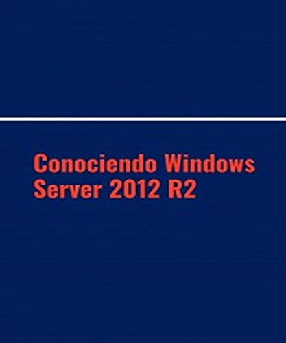 Conociendo Windows Server 2012 R2 (Textos técnicos) (Spanish Edition)