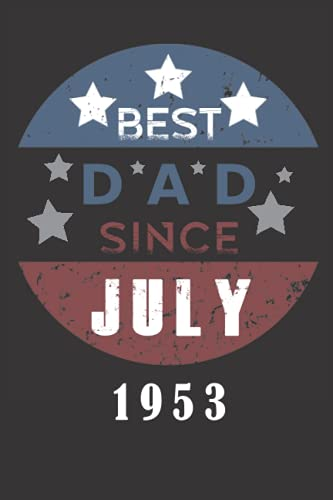 Best DAD since JULY 1953: Happy Birthday Gift for your DAD, 68 year old birthday gifts, 68th birthday gifts for men, JULY 1953 birthday gifts for dad, ... Special idea for anniversary Gift, notebook