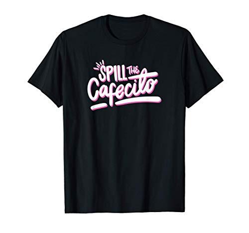 Spill The Cafecito - En La Sala with Becky G Camiseta