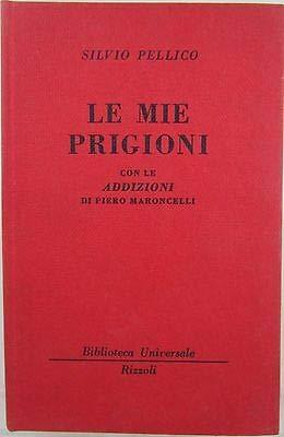 X 1549 LIBRO LE MIE PRIGIONI DI SILVIO PELLICO (CON LE ADDIZIONI DI P. MARONC...
