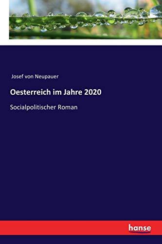 Oesterreich im Jahre 2020: Socialpolitischer Roman