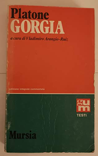 Gorgia ; a cura di Vladimiro Arangio-Ruiz Edizione integrale commentata