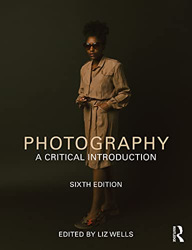 Photography: A Critical Introduction (English Edition)