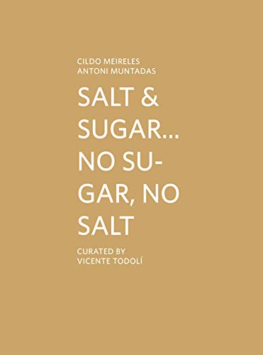 Cildo Meireles/Antoni Muntadas: Salt & Sugar... No Sugar, No Salt (Kunstahalle Marcel Duchamp)